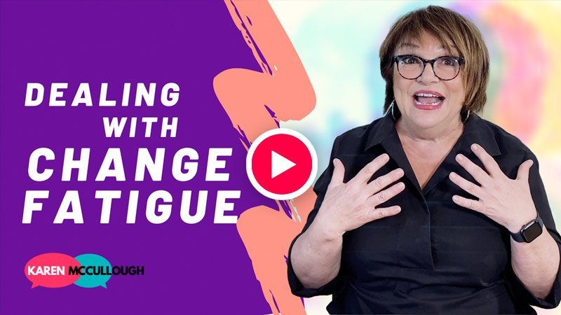 How to Move from Change Fatigue to Embracing Change